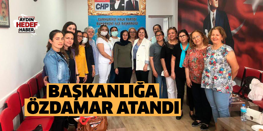 Buharkent'te CHP Kadın Kolları'na 'Özdamar' atandı