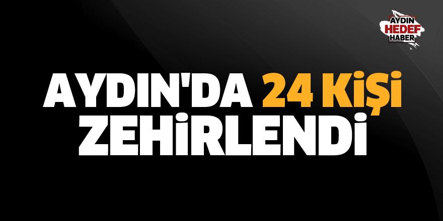 Aydın'da 24 kişi zehirlendi