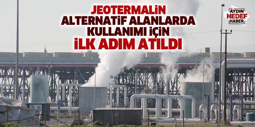 Jeotermalin alternatif alanlarda kullanımı için ilk adım atıldı