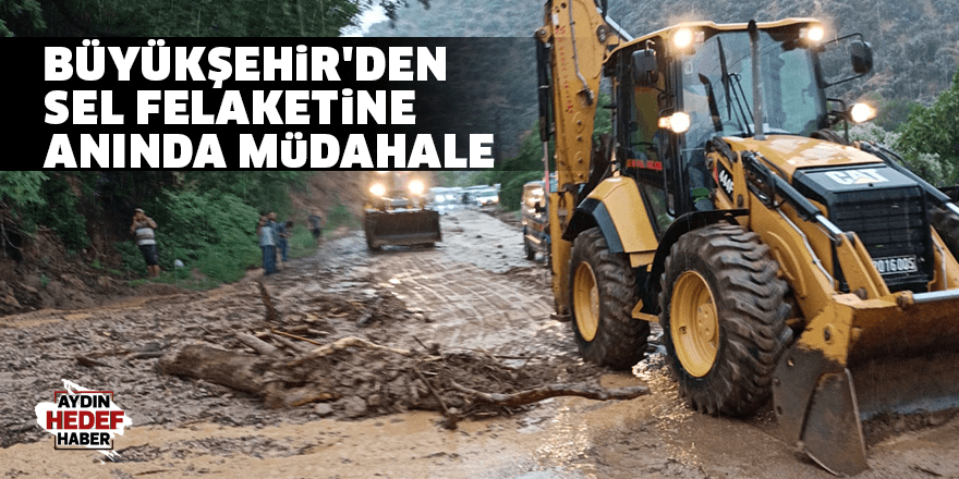 Büyükşehir'den sel felaketine anında müdahale