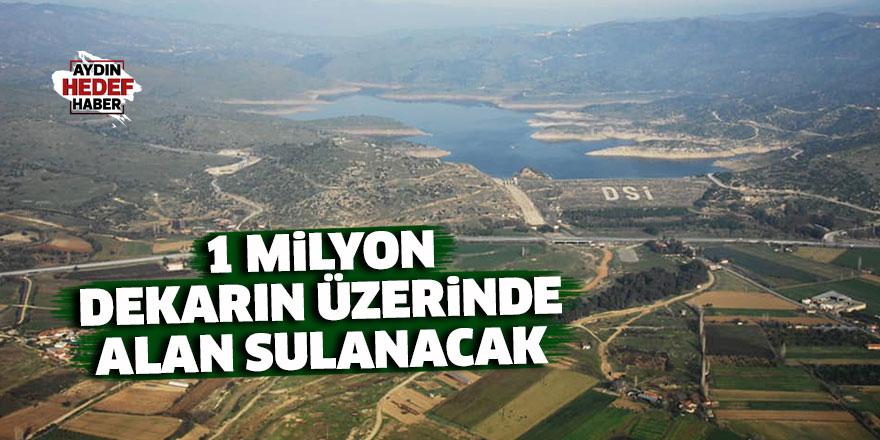1 milyon dekarın üzerinde alan sulanacak