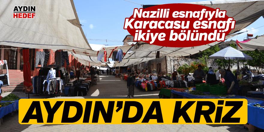 Karacasu'da pazar yeri krizi