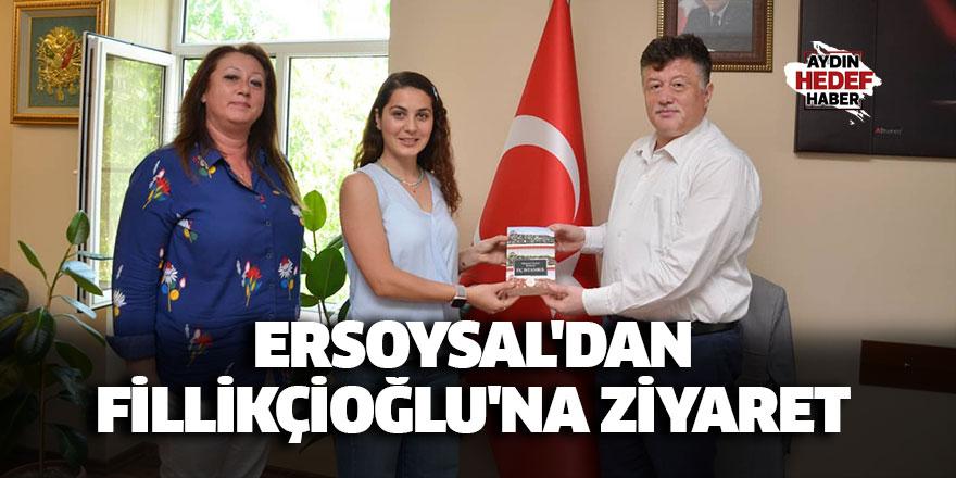 Ersoysal'dan Fillikçioğlu'na ziyaret