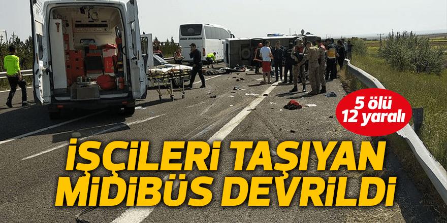 İşçileri taşıyan midibüs devrildi: 5 ölü, 12 yaralı