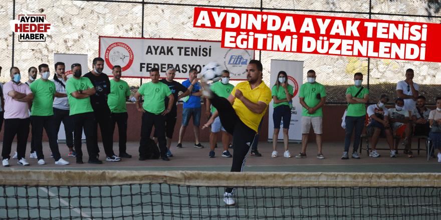 Aydın'da ayak tenisi eğitimi düzenlendi