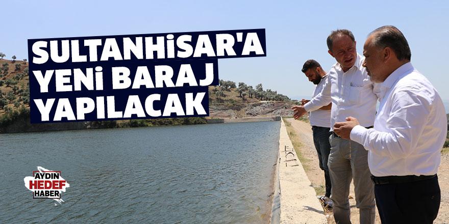 Sultanhisar'a yeni baraj yapılacak