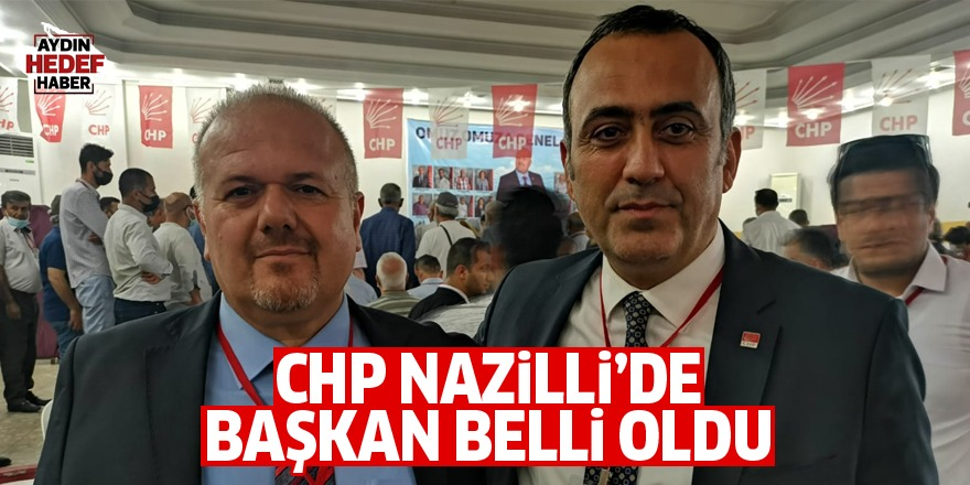 CHP Nazilli'de başkan belli oldu