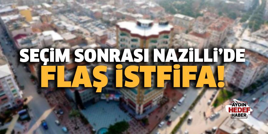 Seçim sonrası Nazilli'de flaş istifa!