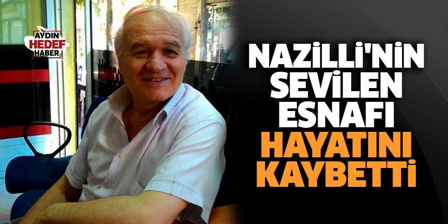 Nazilli'nin sevilen esnafı hayatını kaybetti