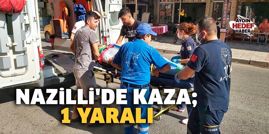 Nazilli'de kaza; 1 yaralı