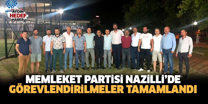 Memleket Partisi Nazilli'de görevlendirilmeler tamamlandı