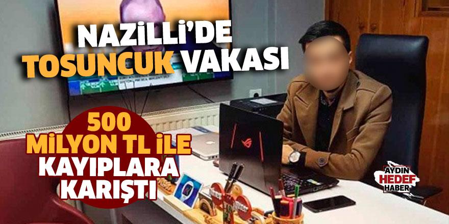 Nazilli'de tosuncuk vakası: 500 milyon TL ile kayıplara karıştı