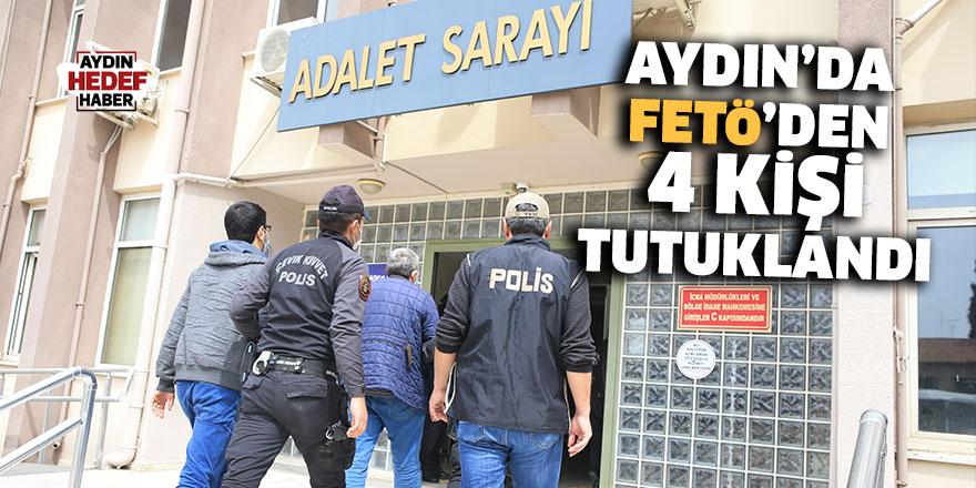 Aydın'da FETÖ'den 4 kişi tutuklandı