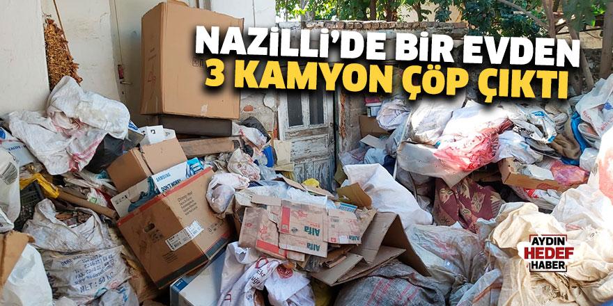 Nazilli'de bir evden 3 kamyon çöp çıktı