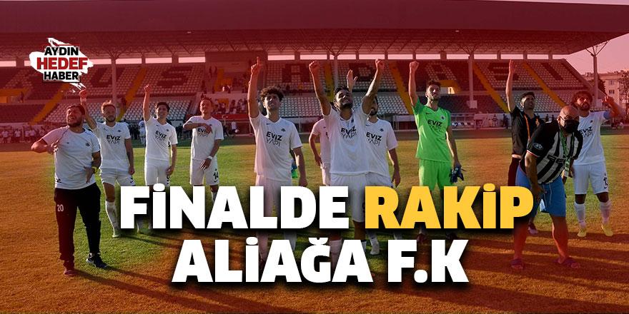 Finalde rakip Aliağa F.K
