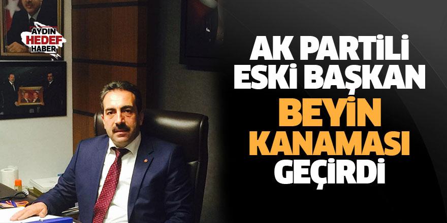 AK Partili eski başkan beyin kanaması geçirdi
