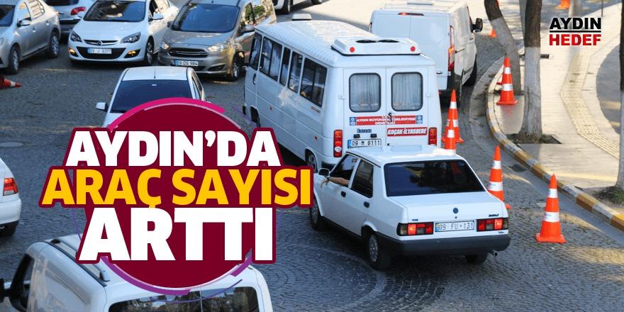 Aydın'da bir yılda araç sayısı 10 bin 616 arttı