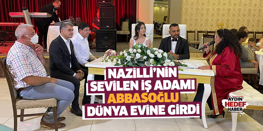 Nazilli'nin sevilen ismi Abbasoğlu dünya evine girdi