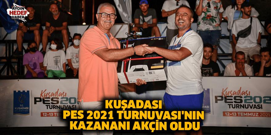 Kuşadası PES 2021 Turnuvası'nın kazananı Akçin oldu