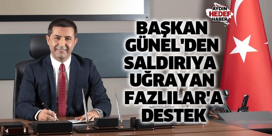 Başkan Günel'den saldırıya uğrayan Fazlılar'a destek