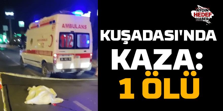 Kuşadası'nda kaza: 1 ölü