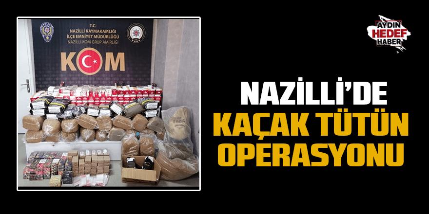 Nazilli'de kaçak tütün operasyonu