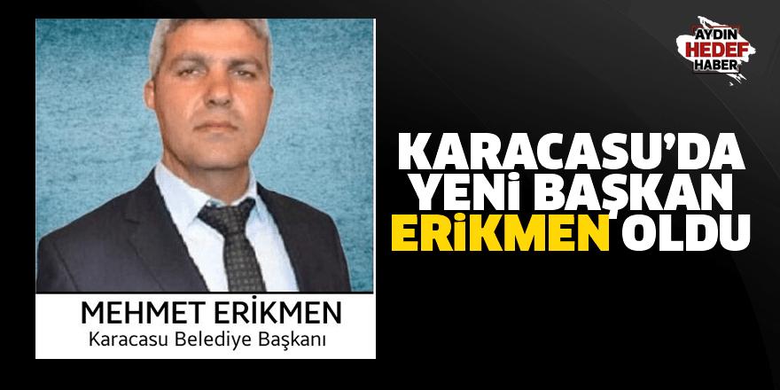 Karacasu'da yeni başkan Erikmen oldu