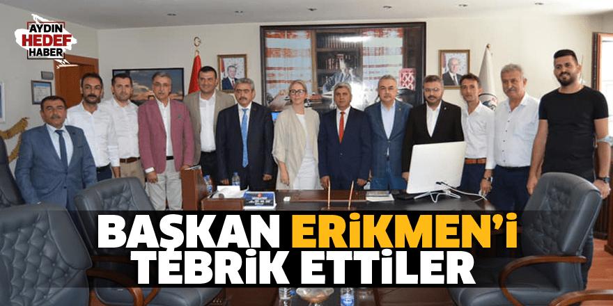 Başkan Erikmen'i tebrik ettiler