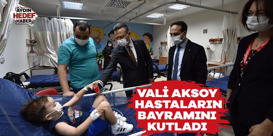 Vali Aksoy hastaların bayramını kutladı