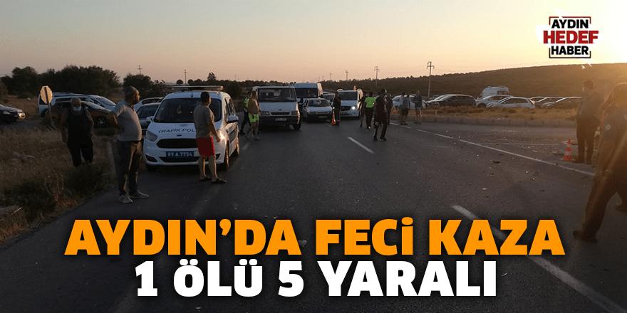 Aydın'da trafik kazası: 1 ölü 5 yaralı