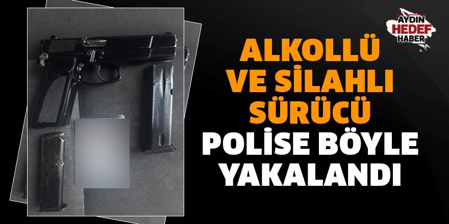 Aydın'da alkollü ve silahlı sürücü polisten kaçamadı