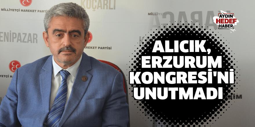 Alıcık, Erzurum Kongresi'ni unutmadı
