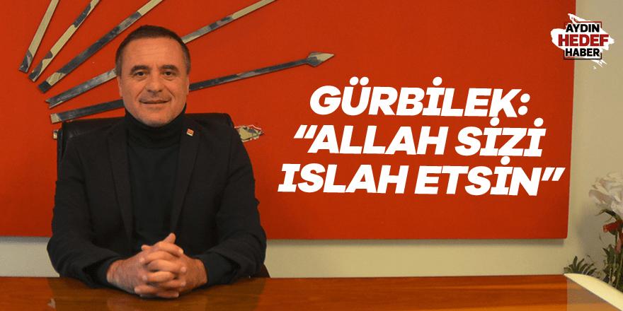Gürbilek: Allah sizi ıslah etsin