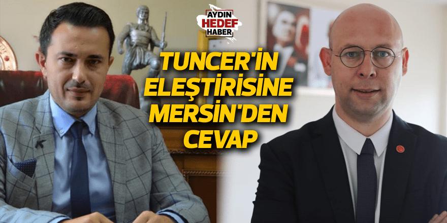 Tuncer'in eleştirisine Mersin'den cevap