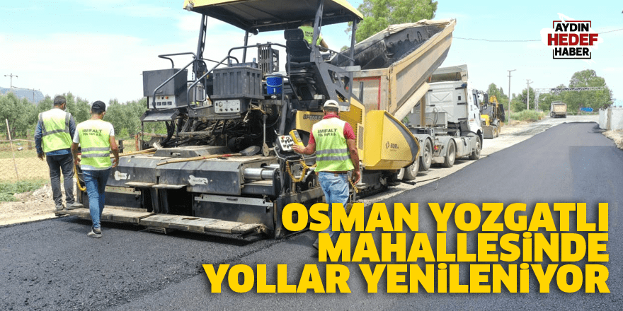 Osman Yozgatlı Mahallesinde yollar yenileniyor