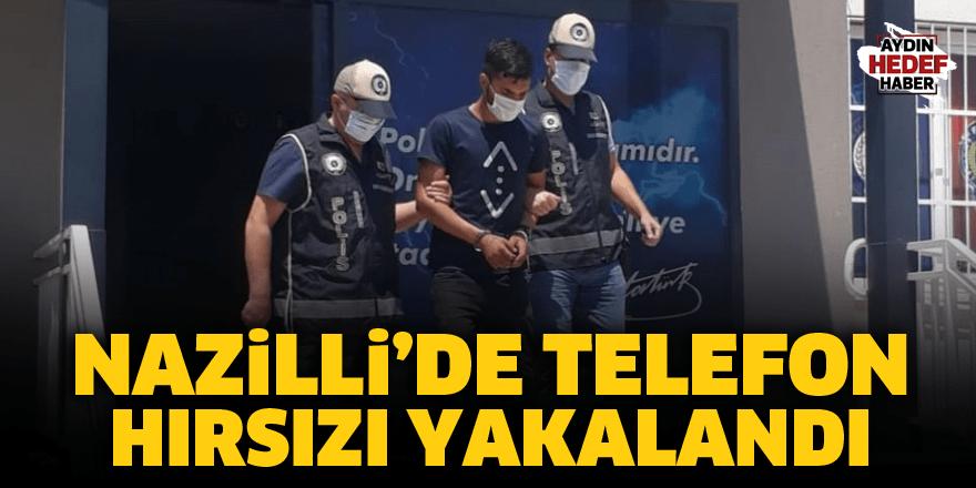 Nazilli'de telefon hırsızı yakalandı
