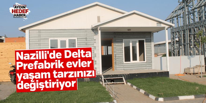 Nazilli'de Delta Prefabrik evler yaşam tarzınızı değiştiriyor
