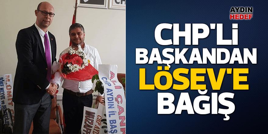 CHP'li Başkandan LÖSEV'e bağış