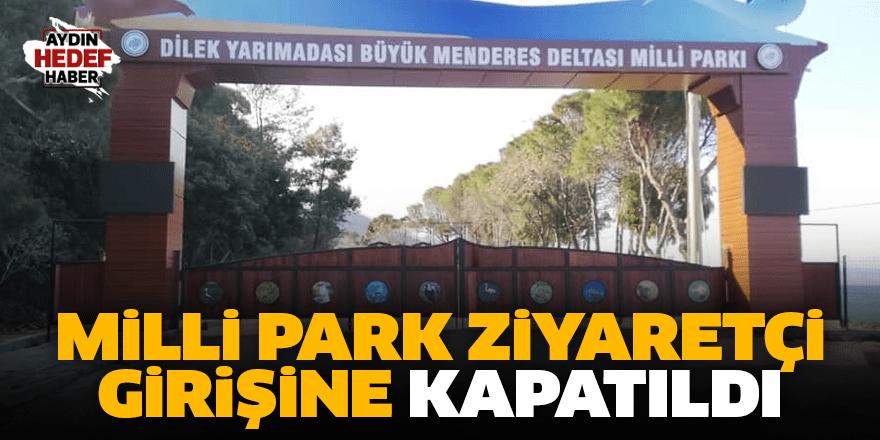 Kuşadası Milli Park ziyaretçi girişine kapatıldı