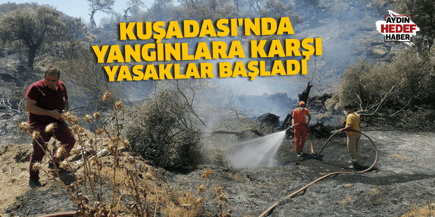 Kuşadası'nda yangınlara karşı yasaklar başladı