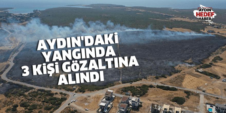 Aydın'daki yangında 3 kişi gözaltına alındı