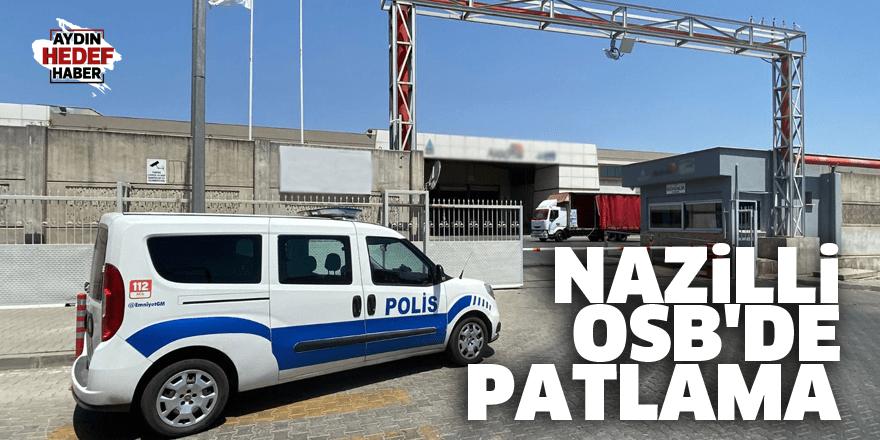 Nazilli OSB'de patlama