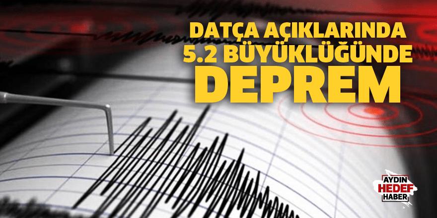 Datça açıklarında 5.2 büyüklüğünde deprem