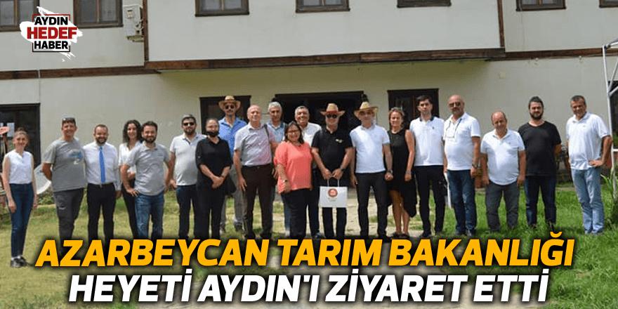 Azarbeycan Tarım Bakanlığı heyeti Aydın'ı ziyaret etti