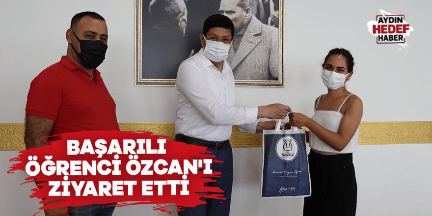 Başarılı öğrenci Özcan'ı ziyaret etti