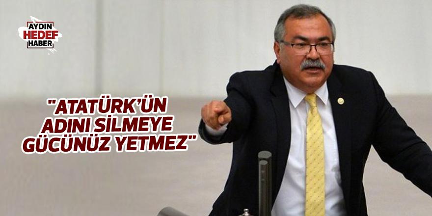 """""""Atatürk'ün adını silmeye gücünüz yetmez"""""""