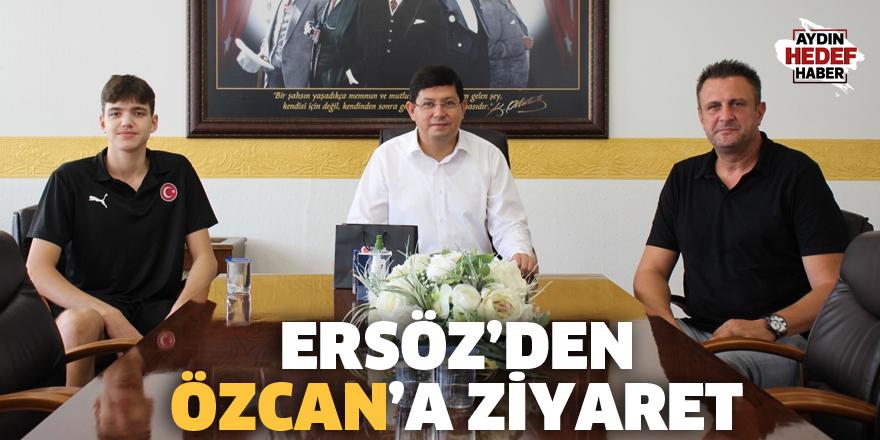 Ersöz'den Özcan'a ziyaret