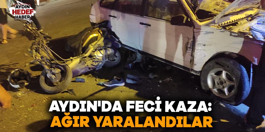 Aydın'da feci kaza: Ağır yaralandılar