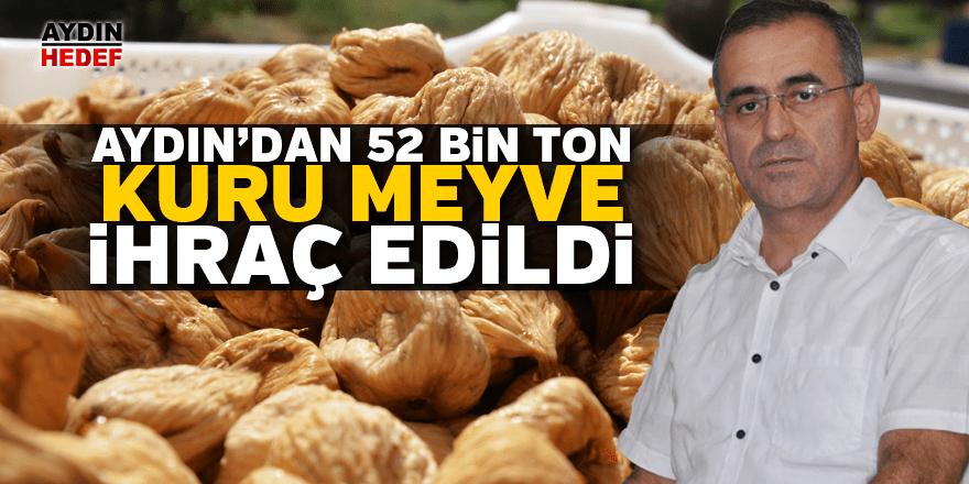 Aydın'dan 52 bin 500 ton kuru meyve ihraç edildi