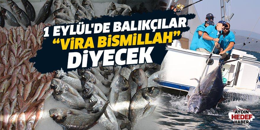 """1 Eylül'de balıkçılar """"vira Bismillah"""" diyecek"""